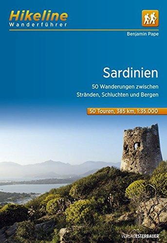 Wanderführer Sardinien: 50 Wanderungen zwischen Stränden, Schluchten und Bergen, 50 Touren, 549 km (Hikeline /Wanderführer): 50 Wanderungen zwischen Stränden, Schluchten und Bergen, 50 Touren, 385 km