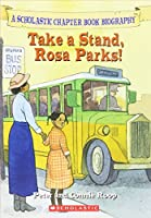 Take a Stand, Rosa Parks 0439676258 Book Cover