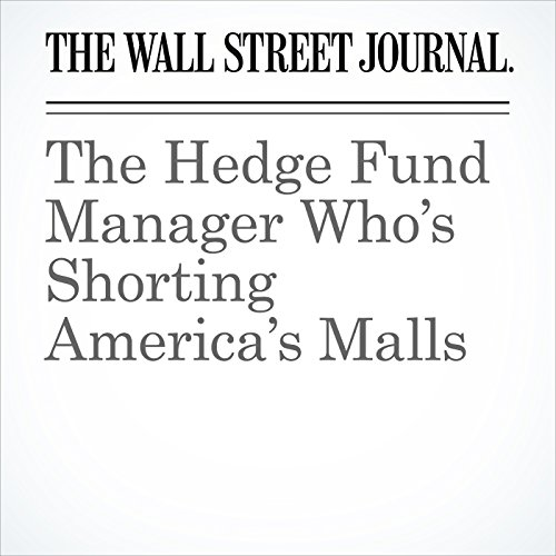 The Hedge Fund Manager Who's Shorting America's Malls copertina