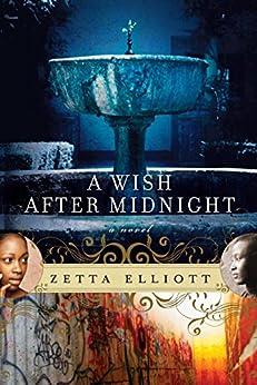 A Wish After Midnight by [Zetta Elliott]