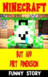 Funny Minecraft Story: But Add Dirt Dimension - Minecraft Comic (English Edition)