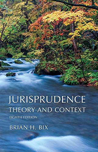 Compare Textbook Prices for Jurisprudence: Theory and Context, Eighth Edition 8 Edition ISBN 9781531017941 by Brian H. Bix