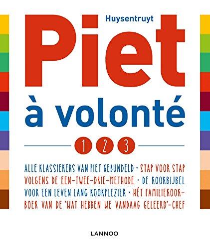Piet à volonté: de kookbijbel voor een leven lang kookplezier