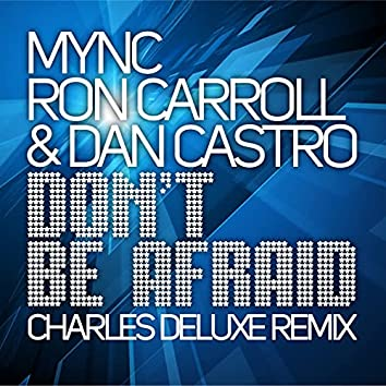 Don't Be Afraid (Charles Deluxe Remix)