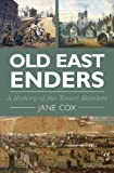 Old East Enders: A History of the Tower Hamlets (English Edition)