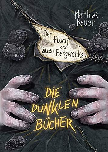 Die dunklen Bücher - Der Fluch des alten Bergwerks