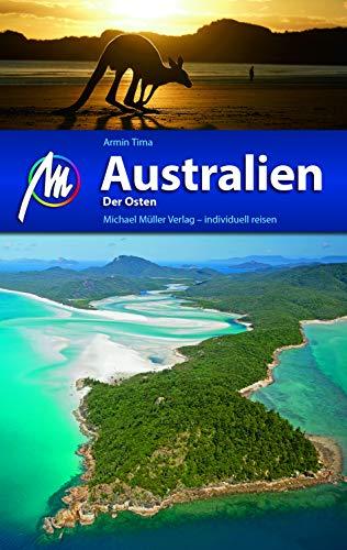 Australien - Der Osten Reiseführer Michael Müller Verlag: Individuell reisen mit vielen praktischen Tipps (MM-Reisen)