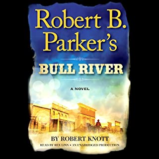 Robert B. Parker's Bull River     A Cole and Hitch Novel              By:                                                                                                                                 Robert Knott                               Narrated by:                                                                                                                                 Rex Linn                      Length: 7 hrs and 35 mins     109 ratings     Overall 4.1