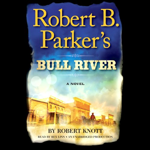 Robert B. Parker's Bull River audiobook cover art
