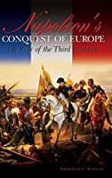 Napoleon's Conquest Of Europe: The War Of The Third Coalition (Studies in Military History and International Affairs)