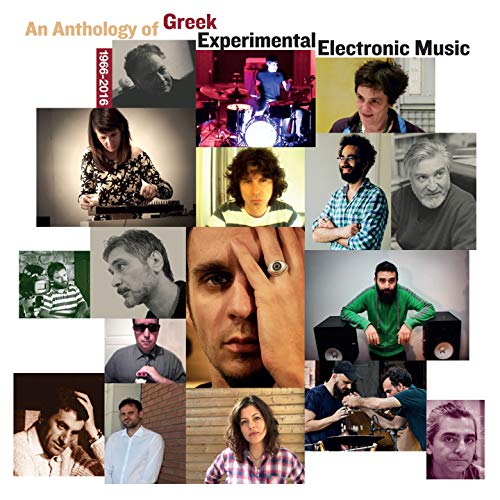 An Anthology of Greek Experimental Electronic Music 1966-2016