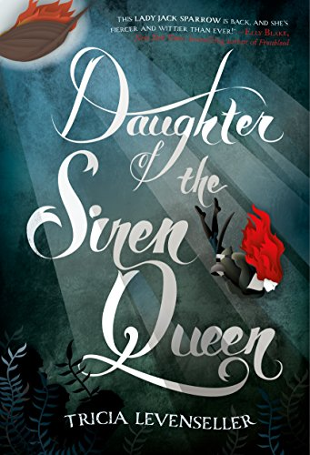 Daughter of the Siren Queen (Daughter of the Pirate King, Band 2)