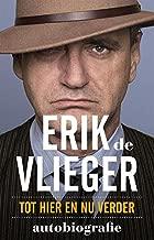 Erik de Vlieger Autobiografie: Tot hier en nu verder