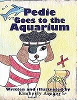 Pedie Goes to the Aquarium