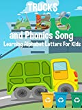 Trucks ABC and Phonics Song - Learning Alphabet Letters For Kids