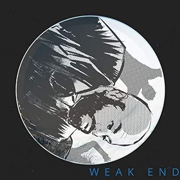 WEAK END
