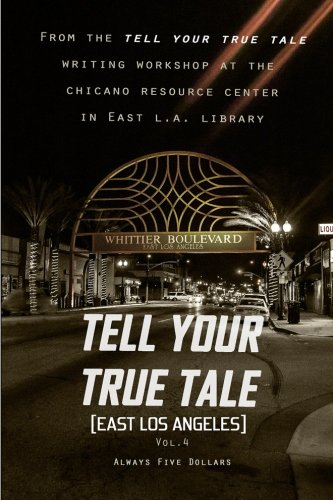 Tell Your True Tale: East Los Angles (Tell Your True Tale: East Los Angeles, Band 4)