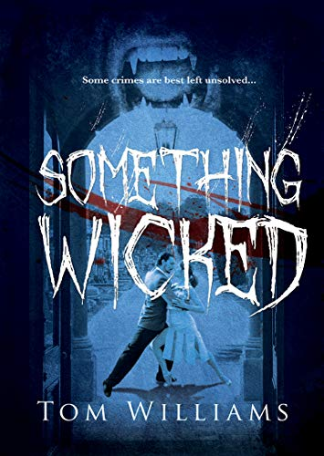 Something Wicked by [Tom Williams]