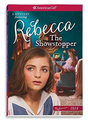 The Showstopper: A Rebecca Mystery (AmericanGirl Beforever 1914: Rebecca Mystery)