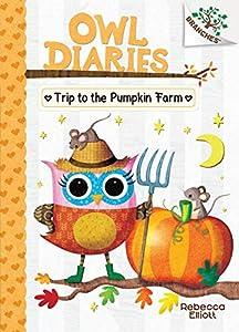 Trip to the Pumpkin Farm: A Branches Book (Owl Diaries #11) (Library Edition) (11)