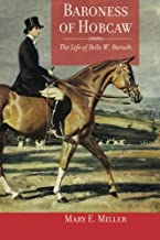 Baroness of Hobcaw: The Life of Belle W. Baruch (Non Series)