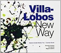 Villa-Lobos A New Way