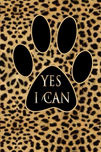 Yes I Can Notebook : Inspirational Quotes Journal Your Personal Journal for Women Goal Setting Bullet Notebook Leopard Print: Leopard Print Lined ... 100 Pages, 6 x 9, Soft Cover, Matte Finish