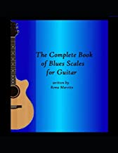 The Complete Book of Blues Scales for Guitar