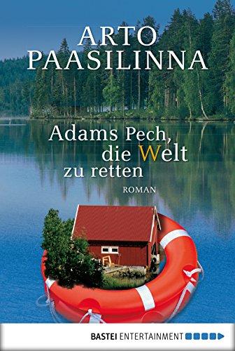 Adams Pech, die Welt zu retten: Roman