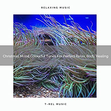 Christmas Mood Colourful Tunes For Perfect Relax, Body Healing