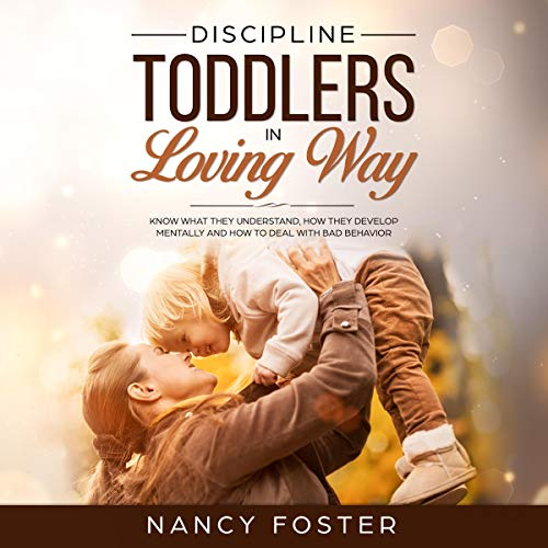 Discipline Toddlers in a Loving Way audiobook cover art