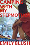 Camping with my Stepmother: (A Cheating Stepmother/Stepson Story)