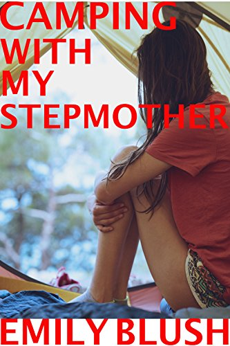 Camping with my Stepmother: (A Cheating Stepmother/Stepson Story) (English Edition)