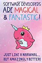 Software Developers Are Magical and Fantastic Just Like a Narwhal But Amazingly Better: Profession Worker Staff Job Appreciation Day with Pink Narwhal ... Notebook Journal to Draw, Diary or Sketch