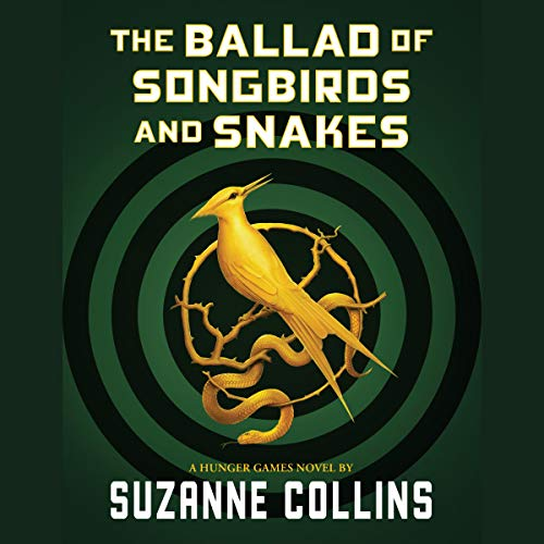 The Ballad Of Songbirds And Snakes (A Hunger Games Novel) cover art