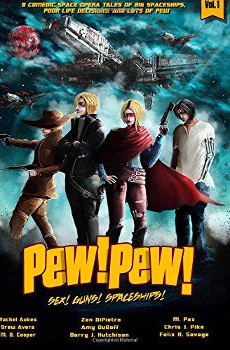 Pew! Pew! Volume 1: Sex! Guns! Spaceships! Oh My
