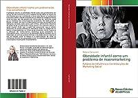 Obesidade infantil como um problema de macromarketing: Fatores de Influência e Contribuições de Marketing Social