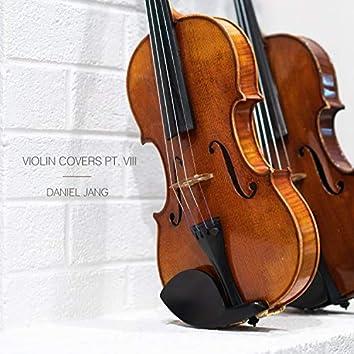 Violin Covers, Pt. VIII