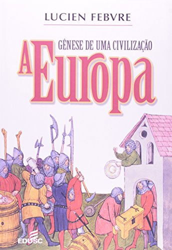 Europa. Gênese De Uma Civilização
