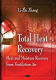 Total Heat Recovery: Heat & Moisture Recovery from Ventilation Air