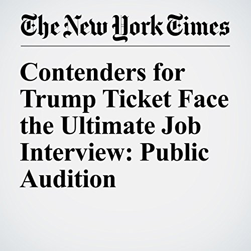 Contenders for Trump Ticket Face the Ultimate Job Interview: Public Audition audiobook cover art