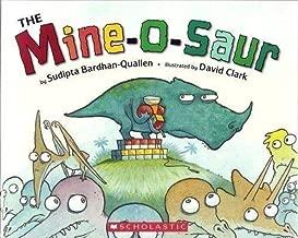 The Mine-O-Saur by Sudipta Bardhan-Quallen (2008-05-03)