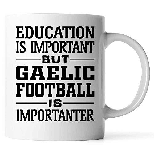 Regalo divertido para los amantes del fútbol gaélico La educación es importante, pero el fútbol gaélico es más importante Taza de café blanca de 11 oz