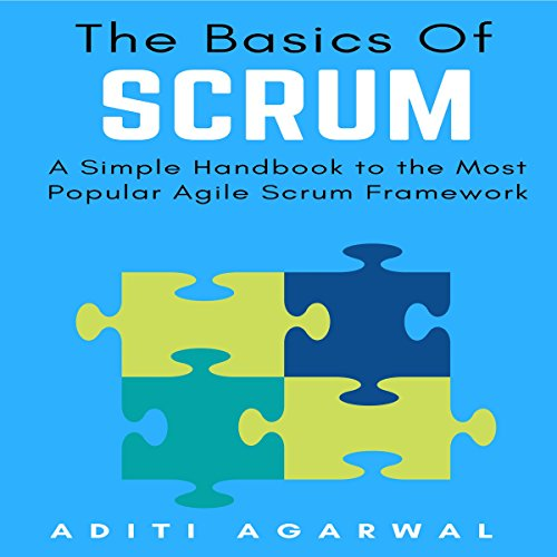 The Basics of Scrum: A Simple Handbook to the Most Popular Agile Scrum Framework audiobook cover art