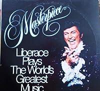 Masterpiece: Liberace Plays the World's Greatest Music