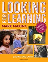 Looking for Learning: Mark Making