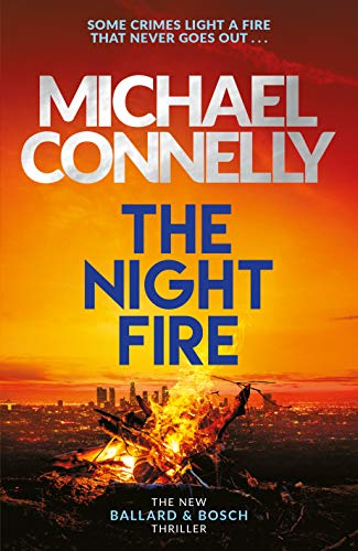 Compare Textbook Prices for The Night Fire: A Ballard and Bosch thriller First Edition Edition ISBN 9781409186045 by Connelly, Michael