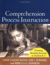 Comprehension Process Instruction: Creating Reading Success in Grades K-3 (Solving Problems in the Teaching of Literacy)
