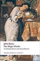 John Keats: The Major Works (Oxford World's Classics)