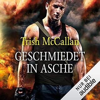 Geschmiedet in Asche     Red-Hot-SEALs 2              Autor:                                                                                                                                 Trish McCallan                               Sprecher:                                                                                                                                 Arianne Borbach                      Spieldauer: 14 Std. und 2 Min.     352 Bewertungen     Gesamt 4,5